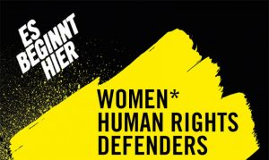 Flyer Grafik2 Women* HUMAN RIGHTS DEFENDERS
