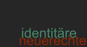 Wortwolke identitäre neue rechte